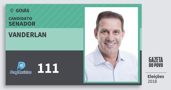 Santinho Vanderlan 111 (PP) Senador   Goiás   Eleições 2018
