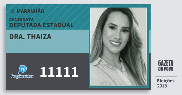 Santinho Dra. Thaiza 11111 (PP) Deputado Estadual   Maranhão   Eleições 2018