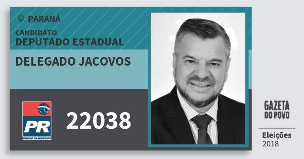 Santinho Delegado Jacovos 22038 (PR) Deputado Estadual   Paraná   Eleições 2018