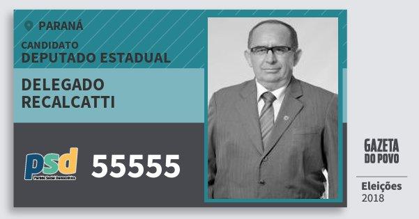 Santinho Delegado Recalcatti 55555 (PSD) Deputado Estadual | Paraná | Eleições 2018