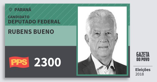 Santinho Rubens Bueno 2300 (PPS) Deputado Federal   Paraná   Eleições 2018