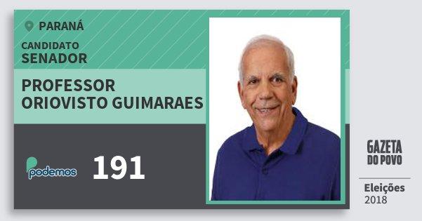Santinho Professor Oriovisto Guimaraes 191 (PODE) Senador | Paraná | Eleições 2018