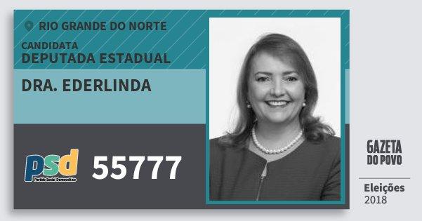 Santinho Dra. Ederlinda 55777 (PSD) Deputado Estadual | Rio Grande do Norte | Eleições 2018