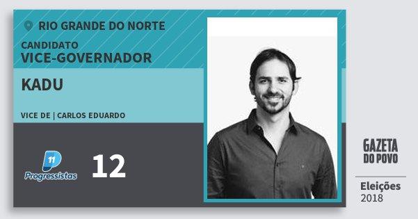 Santinho Kadu 12 (PP) Vice-governador | Rio Grande do Norte | Eleições 2018
