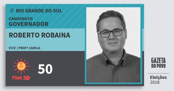 Santinho Roberto Robaina 50 (PSOL) Governador | Rio Grande do Sul | Eleições 2018
