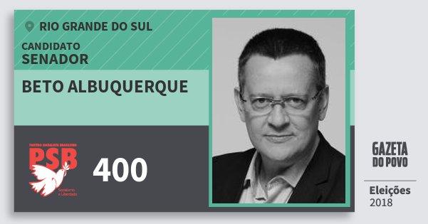 Santinho Beto Albuquerque 400 (PSB) Senador | Rio Grande do Sul | Eleições 2018