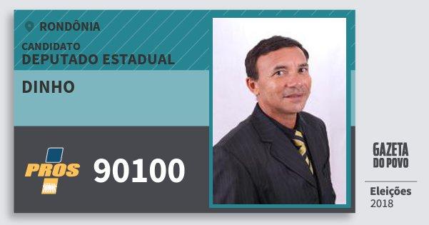 Santinho Dinho 90100 (PROS) Deputado Estadual | Rondônia | Eleições 2018