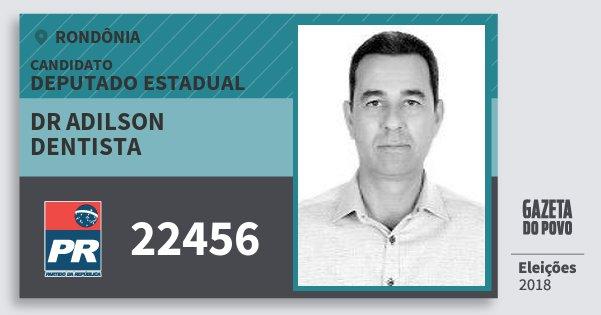 Santinho Dr Adilson Dentista 22456 (PR) Deputado Estadual   Rondônia   Eleições 2018
