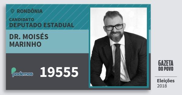 Santinho Dr. Moisés Marinho 19555 (PODE) Deputado Estadual   Rondônia   Eleições 2018