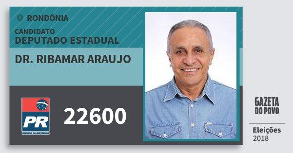 Santinho Dr. Ribamar Araujo 22600 (PR) Deputado Estadual | Rondônia | Eleições 2018