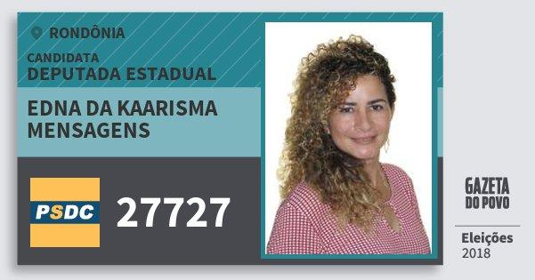 Santinho Edna da Kaarisma Mensagens 27727 (DC) Deputado Estadual   Rondônia   Eleições 2018