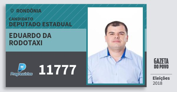 Santinho Eduardo da Rodotaxi 11777 (PP) Deputado Estadual | Rondônia | Eleições 2018