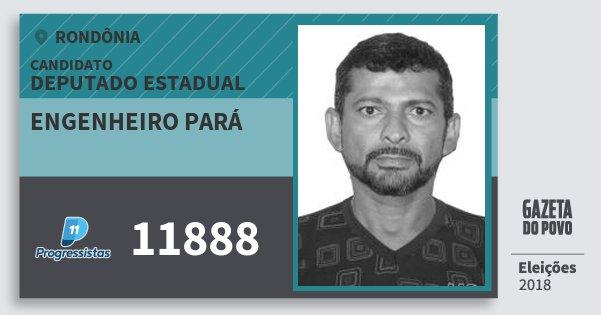 Santinho Engenheiro Pará 11888 (PP) Deputado Estadual   Rondônia   Eleições 2018