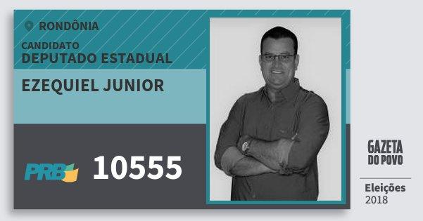 Santinho Ezequiel Junior 10555 (PRB) Deputado Estadual   Rondônia   Eleições 2018