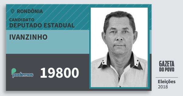 Santinho Ivanzinho 19800 (PODE) Deputado Estadual | Rondônia | Eleições 2018