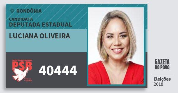 Santinho Luciana Oliveira 40444 (PSB) Deputado Estadual | Rondônia | Eleições 2018