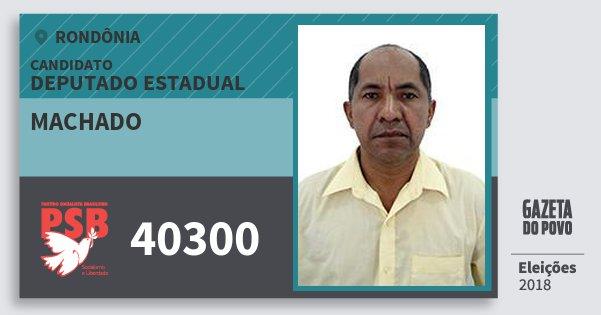 Santinho Machado 40300 (PSB) Deputado Estadual | Rondônia | Eleições 2018