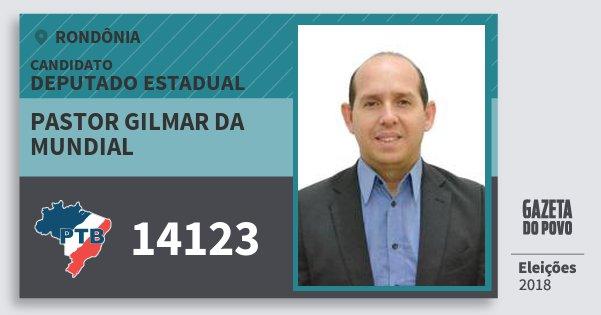 Santinho Pastor Gilmar da Mundial 14123 (PTB) Deputado Estadual | Rondônia | Eleições 2018