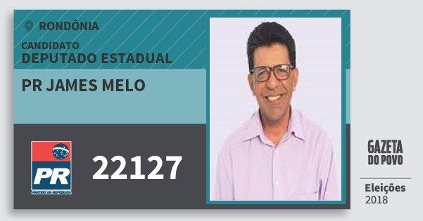 Santinho Pr James Melo 22127 (PR) Deputado Estadual | Rondônia | Eleições 2018