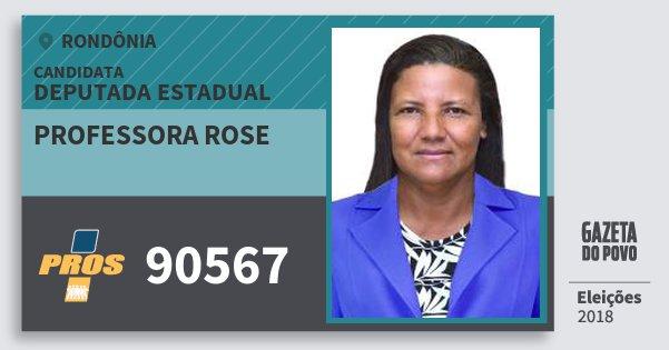 Santinho Professora Rose 90567 (PROS) Deputado Estadual | Rondônia | Eleições 2018