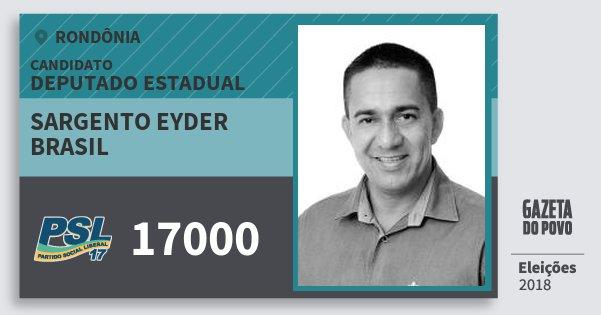 Santinho Sargento Eyder Brasil 17000 (PSL) Deputado Estadual | Rondônia | Eleições 2018