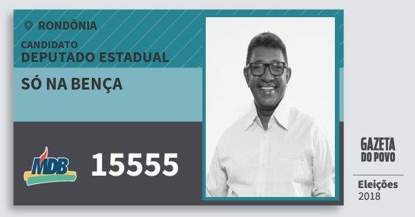 Santinho Só na Bença 15555 (MDB) Deputado Estadual   Rondônia   Eleições 2018