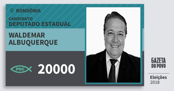 Santinho Waldemar Albuquerque 20000 (PSC) Deputado Estadual   Rondônia   Eleições 2018
