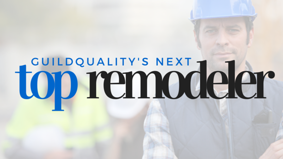 Call for entries: Are you GuildQuality's Next Top Remodeler?