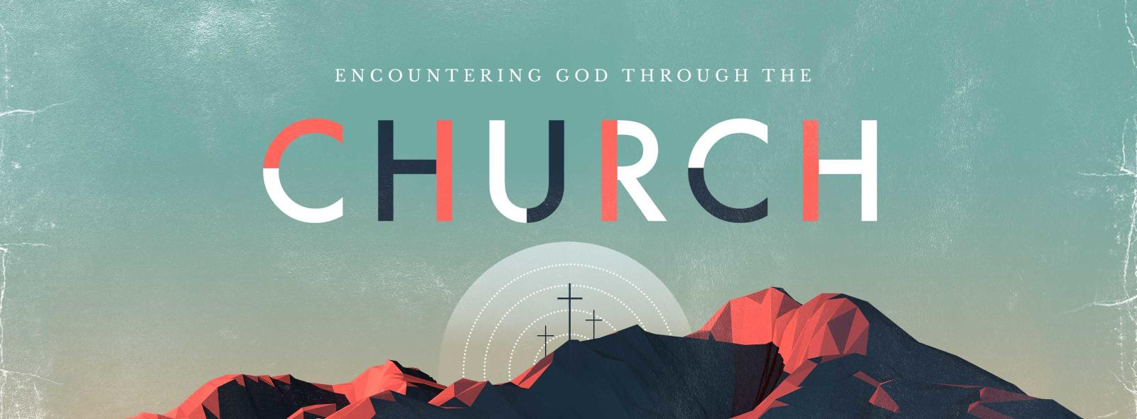 Encountering God Through the Church – Lindale