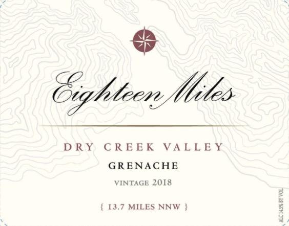 2018 Grenache Eighteen Miles Dry Creek Valley