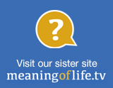 click to go to our new sister site, MeaningofLife.tv