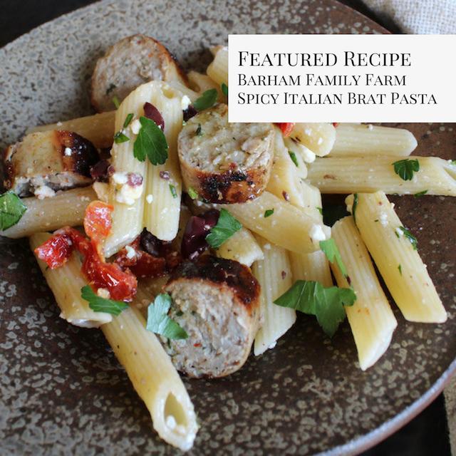 Barham Family Farm Spicy Italian Brats Pasta