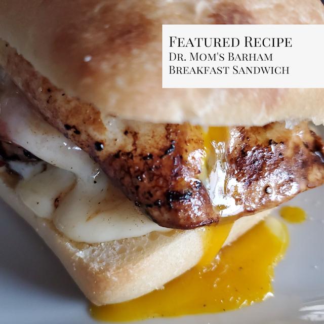 Dr. Mom's Breakfast Sandwich with Barham Family Farm Free-Range Eggs