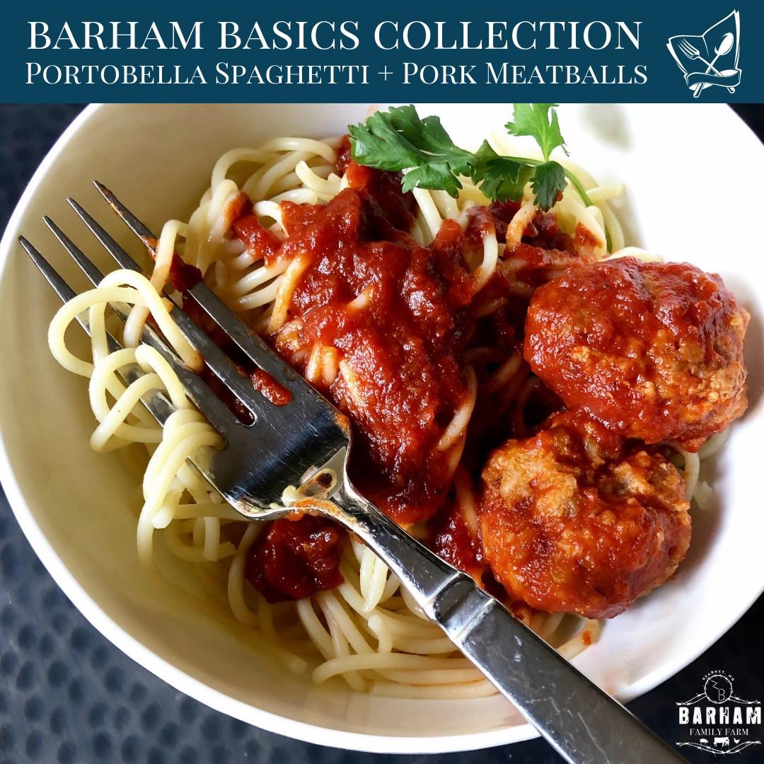 Barham Basics: Portobella Spaghetti + Pork Meatballs