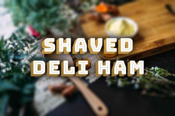 Shaved Deli Ham