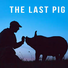 The Last Pig Film Showing Ticket