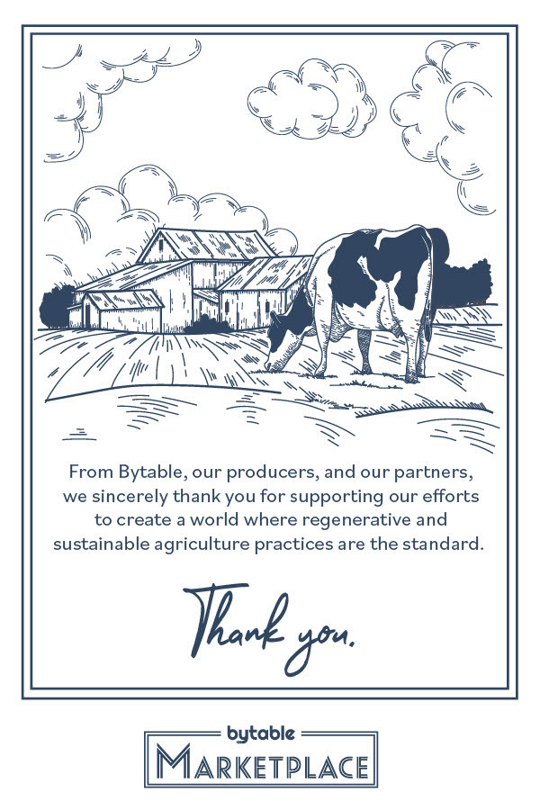 From Bytable, our producers, and our partners, we sincerely thank you for supporting our efforts to create a world where regenerative and sustainable agriculture practices are the standard. Thank you.