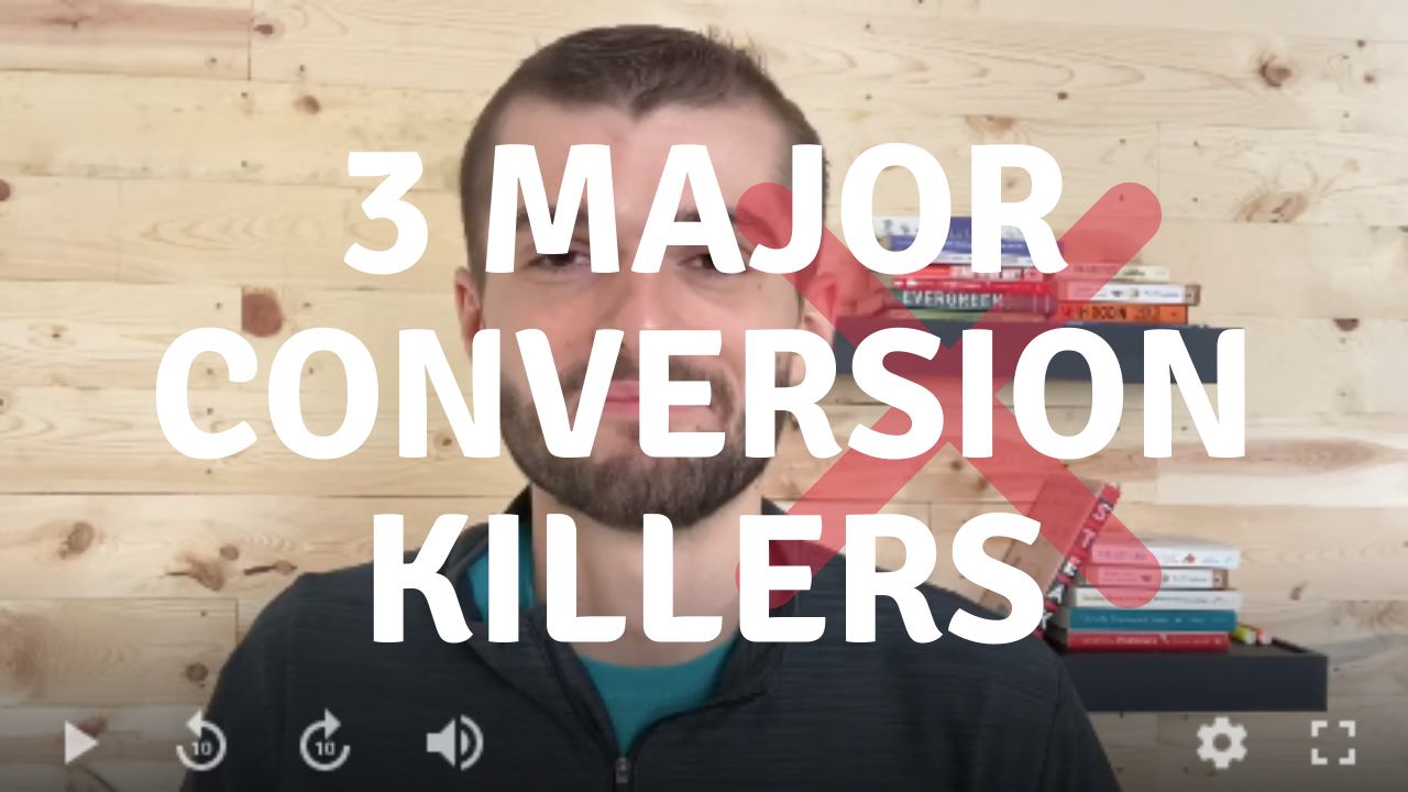 3 Website Conversion Killers to Avoid