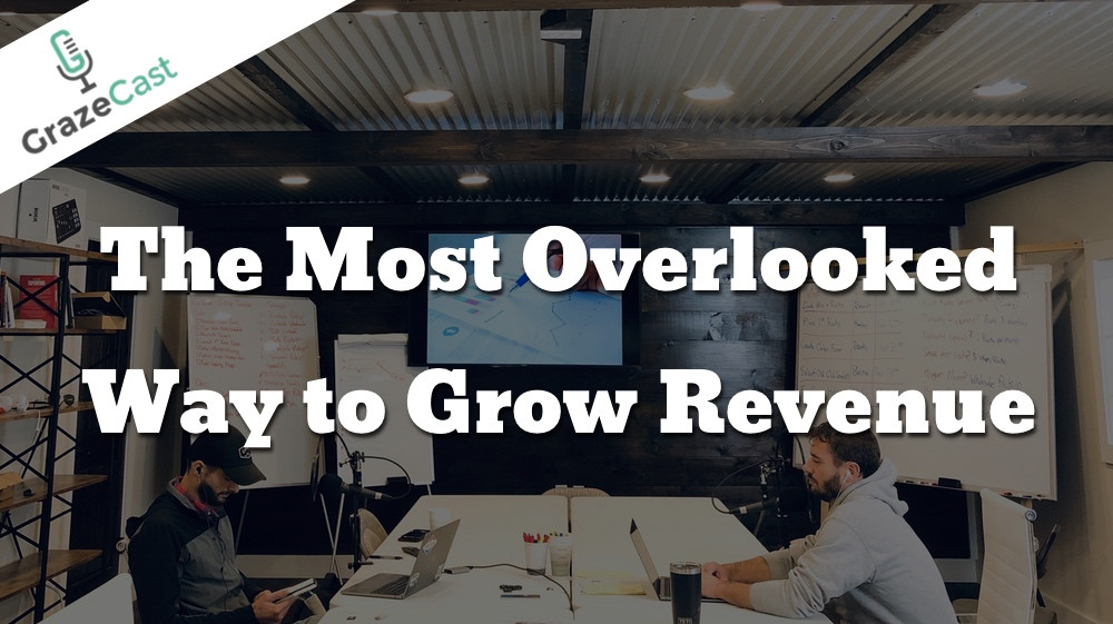 The Most Overlooked Way to Grow Revenue