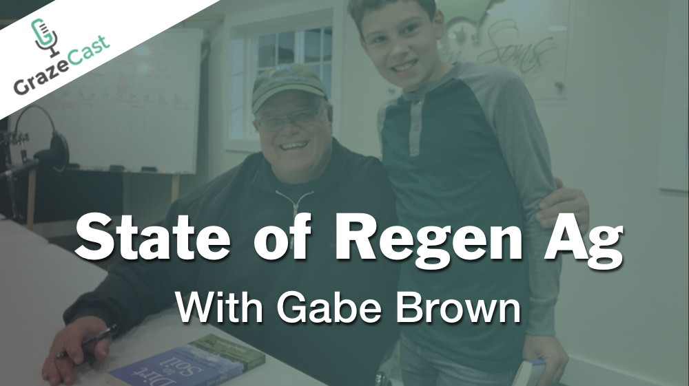 State of Regen Ag (with Gabe Brown)