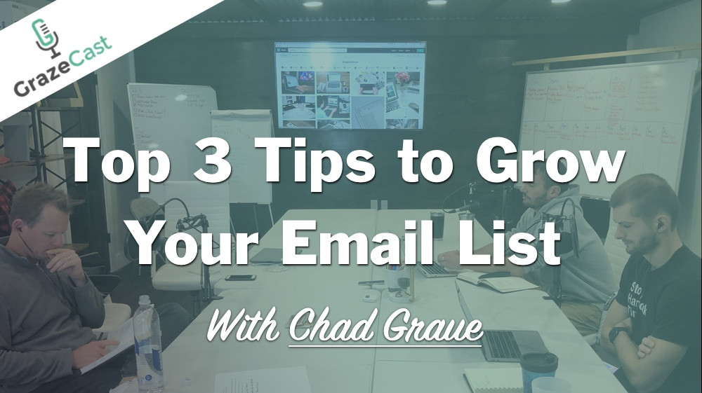 Top 3 Ways to Grow Your Email List (with Chad Graue)