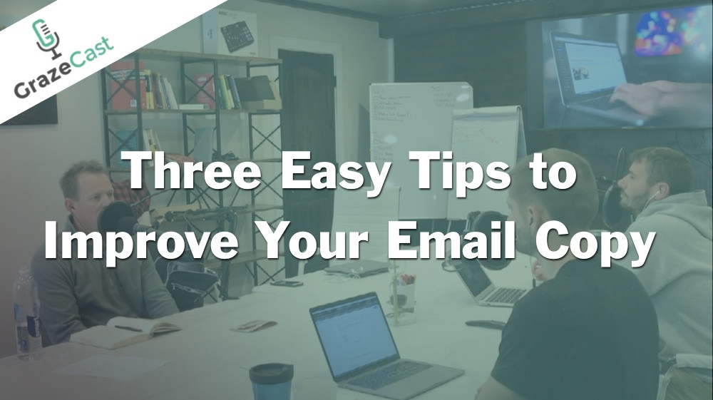 Three Easy Tips to Improve Your Email Copy