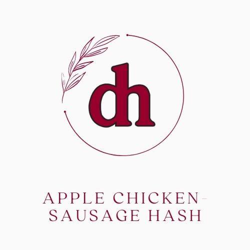 Apple Chicken Sausage Hash