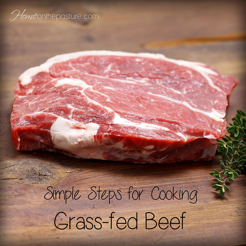 Simple Steps For Cooking Grass-fed Beef