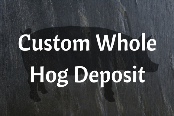 Custom Whole Hog Deposit