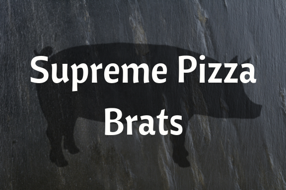 Supreme Pizza Brats