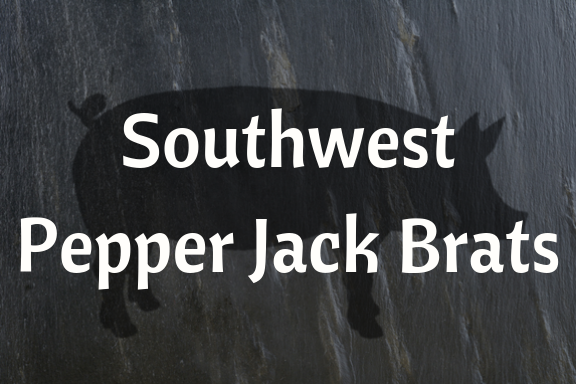 Southwest Pepper Jack Brats