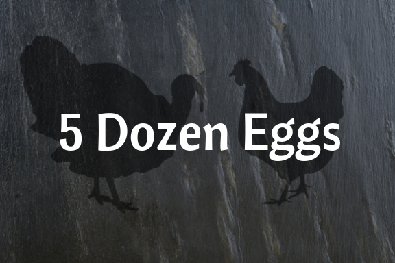 5 Dozen Eggs