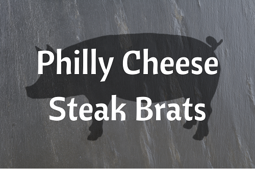 Philly Cheese Steak Brats