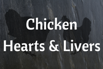 Chicken Hearts and Livers